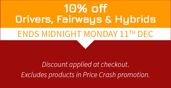 10% off Drivers,Fairways and Hybrids. Discount applied at checkout. Exclusions apply. While stocks last.