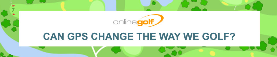 Can GPS Change the Way We Golf?