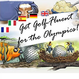 Get Golf-Fluent for the Olympics